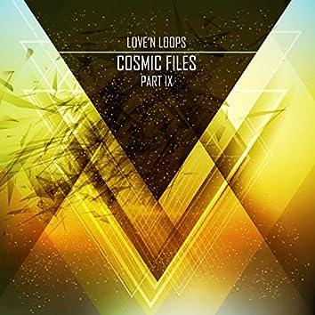 Cosmic Files, Pt. 9