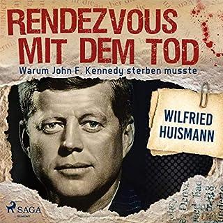 Rendezvous mit dem Tod - Warum John F. Kennedy sterben musste Titelbild