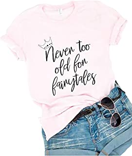 Never Too Old for Fairytales Family Women T-Shirt Summer Vacation Funny Fashion Princess Crown Graphic O-Neck Tees