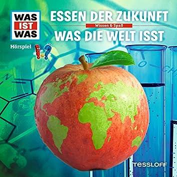 62: Essen der Zukunft / Was die Welt isst
