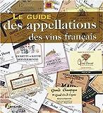 Le guide des appellations des vins français