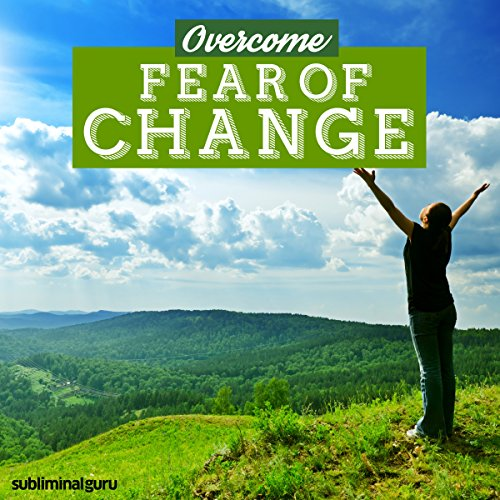 Overcome Fear of Change cover art