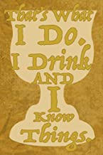 Thats What I Do. I Drink and I Know Things. TV Show Laminated Dry Erase Sign Poster 24x36