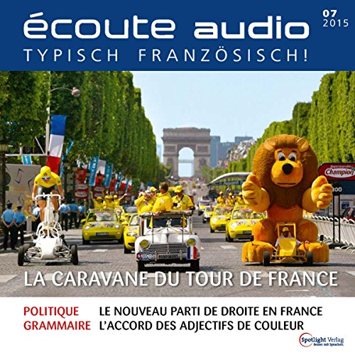 Écoute Audio - La caravane du Tour de France. 7/2015 cover art