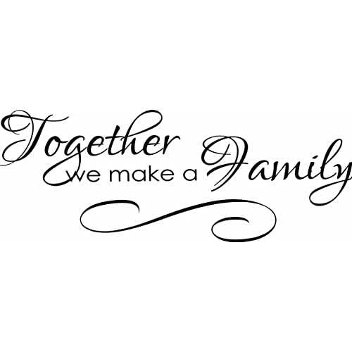 Together We Make a Family Quote - Inspirational Love Vinyl ...