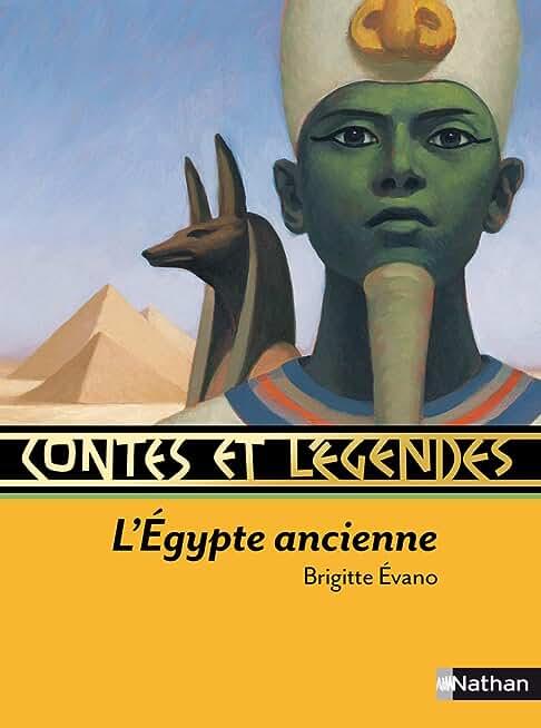 Contes et légendes : L' Egypte ancienne