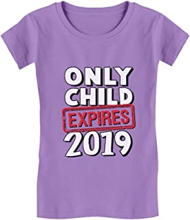Funny Only Child Expires 2019 - Elder Sibling Toddler/Kids Girls' Fitted T-Shirt