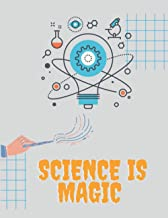 Science Is Like Magic Notebook: Science notebook - 100 Blank and Lined pages and White Paper Paperback