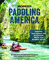 Paddling America: Discover and Explore Our 50 Greatest Wild and Scenic Rivers