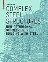 Complex Steel Structures: Non-Orthogonal Geometries in Building With Steel