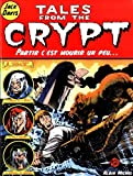 Tales from the crypt - Partir c'est mourir un peu...