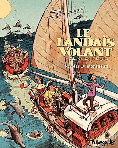 Le Landais volant (Tome 3) - Sketch sur le ketch