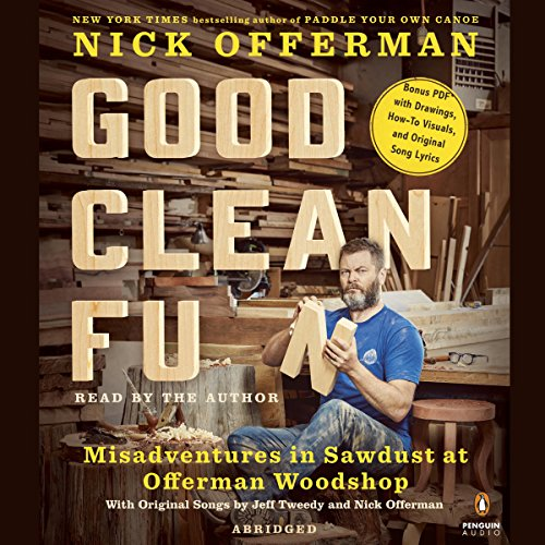 Good Clean Fun     Misadventures in Sawdust at Offerman Woodshop              De :                                                                                                                                 Nick Offerman                               Lu par :                                                                                                                                 Nick Offerman                      Durée : 6 h et 7 min     Pas de notations     Global 0,0