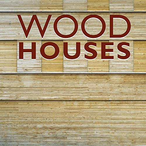 Wood Houses (Contemporary Architecture & Interiors)