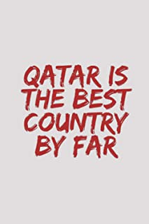 Qatar is the best country by far: Blank Lined Notebook