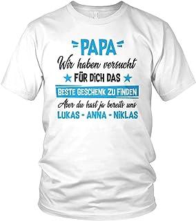vanVerden Papa - Wir haben versucht EIN Geschenk zu Finden, Aber du hast ja bereits Uns - Wunschnamen anpassbar personalisiert - Unisex T-Shirt und Herren Tshirt
