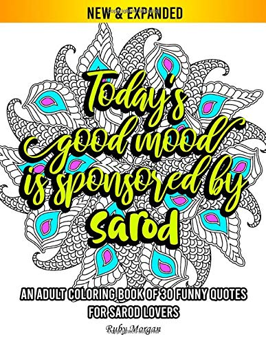 An Adult Coloring Book of 30 Funny Quotes for Sarod Lovers: 30 Funny Sayings & Beautiful Mandala Patterns to Color,Art Therapy Activity Book for ... Colouring Books for Grown Ups