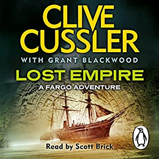 Lost Empire     Fargo Adventures, Book 2              By:                                                                                                                                 Clive Cussler,                                                                                        Grant Blackwood                               Narrated by:                                                                                                                                 Scott Brick                      Length: 12 hrs and 9 mins     168 ratings     Overall 4.3