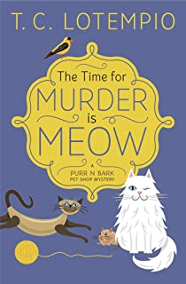 The Time for Murder is Meow: Book 1: A Purr n' Bark Pet Shop Mystery