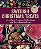Swedish Christmas Treats: 60 Recipes for Holiday Snacks and Desserts―Chocolates, Pralines, Truffles, Fudge and Other Amazing Sweets
