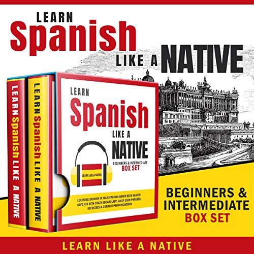 Page de couverture de Learn Spanish Like a Native - Beginners & Intermediate Box Set