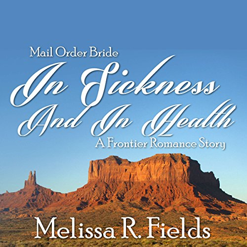 Mail Order Bride: In Sickness and in Health audiobook cover art