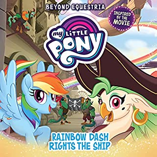 My Little Pony: Beyond Equestria: Rainbow Dash Rights the Ship audiobook cover art
