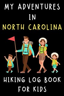 """My Adventures In North Carolina - Hiking Log Book For Kids: Trail Journal With Prompts To Record All Your Hikes - 6"""" x 9"""" ..."""