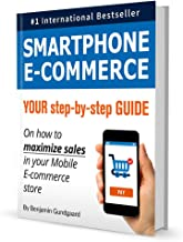 Smartphone E-Commerce: Your Step-By-Step Guide on How to Maximize Sales in Your Mobile E-Commerce Store
