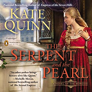 The Serpent and the Pearl     Borgias, Book 1              By:                                                                                                                                 Kate Quinn                               Narrated by:                                                                                                                                 Leila Birch,                                                                                        Maria Elena Infantino,                                                                                        Ronan Vibert                      Length: 16 hrs and 39 mins     315 ratings     Overall 4.3