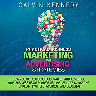 Practical Business Marketing and Advertising Strategies cover art