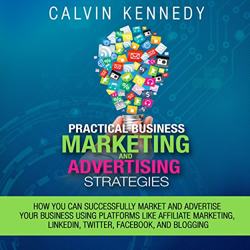 Practical Business Marketing and Advertising Strategies audiobook cover art