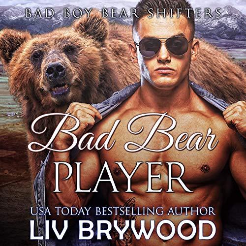 Bad Bear Player: Bad Boy Bear Shifters, Book 5