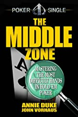 The Middle Zone: Mastering the Most Difficult Hands in Hold'em Poker Kindle Edition
