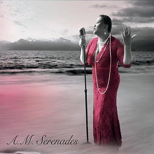 A.M. Serenades