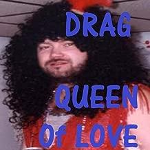 Drag Queen of Love