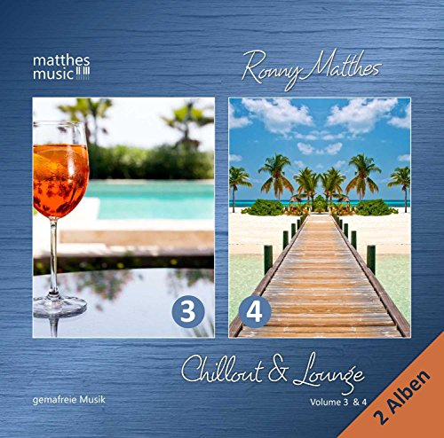 Chillout & Lounge (Vol. 3 & 4) - Gemafreie Hintergrundmusik für Bars, Hotels und zur Videovertonung (Jazz, Chillout, Ambient & Piano Lounge) - 2 CDs