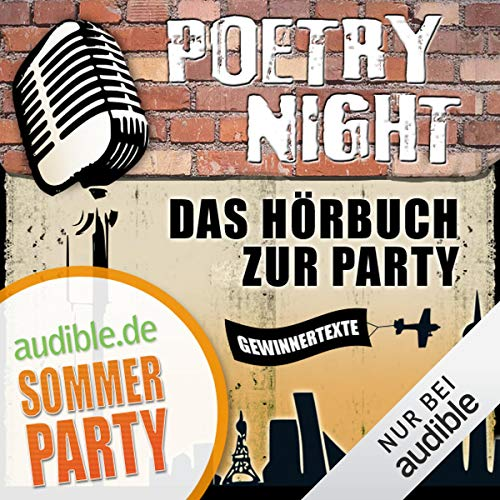 Das Hörbuch zur Poetry Night                   By:                                                                                                                                 div.                               Narrated by:                                                                                                                                 div.                      Length: 52 mins     1 rating     Overall 5.0