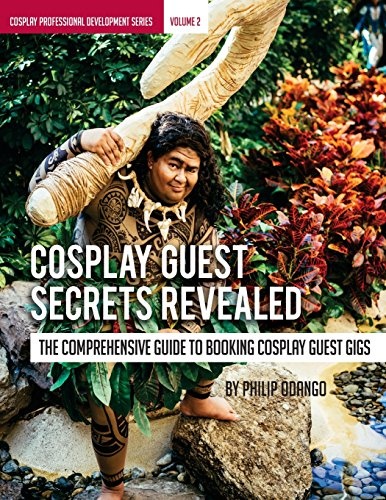 Cosplay Guest Secrets Revealed: The Comprehensive Guide to Booking Cosplay Guest (Cosplay Professional Development Series, Band 2)