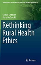 Rethinking Rural Health Ethics (International Library of Ethics, Law, and the New Medicine)