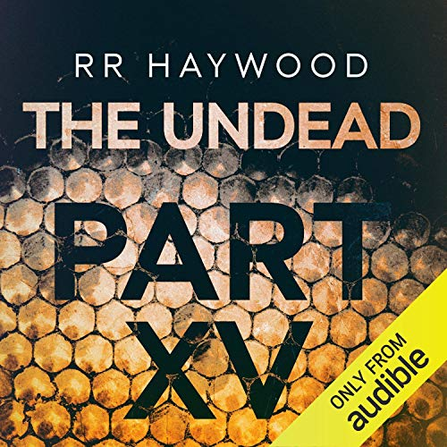 The Undead, Part 15 Audiobook By R. R. Haywood cover art