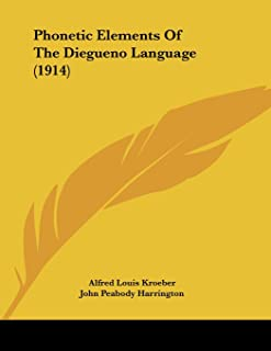 Phonetic Elements Of The Diegueno Language (1914)