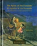 The Spirit of Tío Fernando: A Day of the Dead Story/Una hisoria del Día de los Muertos (English and Spanish Edition)