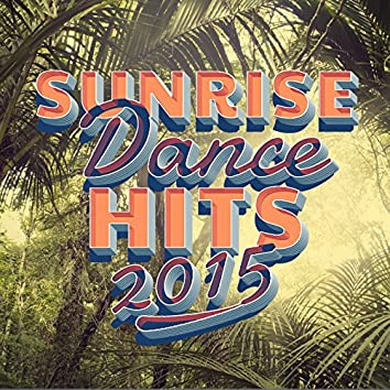 Sunrise Dance Hits 2015