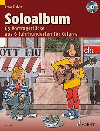 Soloalbum: 65 Vortragsstücke aus 6 Jahrhunderten. Gitarre. Ausgabe mit CD. (Kreidler Gitarrenschule)