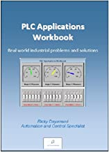 PLC Applications Workbook: Real World Industrial Problems and Solutions (S4 TechnoMedia Book 1)