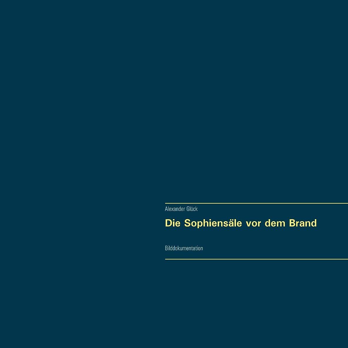 封筒打たれたトラック短命Die Sophiens?le vor dem Brand. Vollst?ndiger Reprint in Originalgr??e.: Bilddokumentation (German Edition)