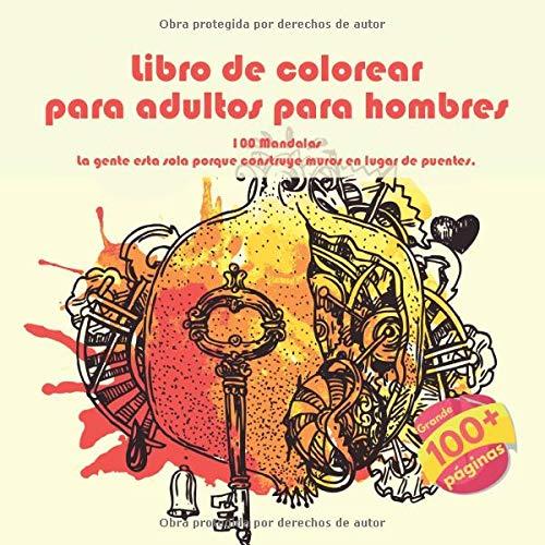 Libro de colorear para adultos para hombres 100 Mandalas - La gente esta sola...
