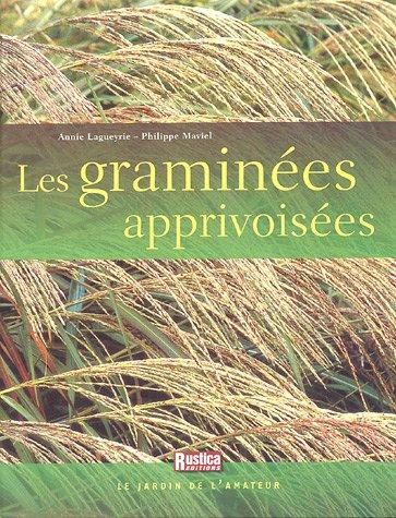 Les graminées apprivoisées (Le jardin de l'amateur)