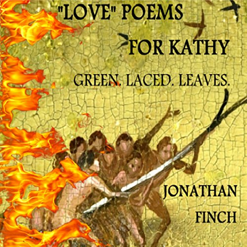 """Love"" Poems for Kathy : Green. Laced. Leaves. audiobook cover art"